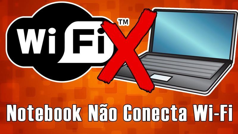 notebook não conecta mais no wi-fi